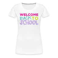 Women's T-Shirts ~ Women's Premium T-Shirt ~ Welcome Back to School | Bright | Women's