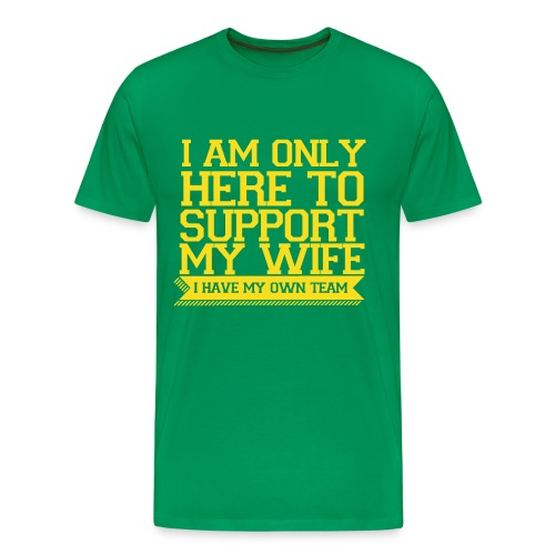 Here to Support My Wife - Gold/Yellow Ink - Men's Premium T-Shirt