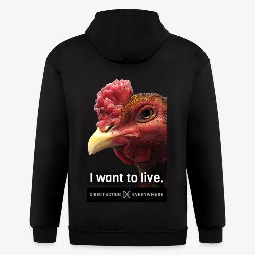 I Want To Live (Chicken) Hoodie - Men's Zip Hoodie