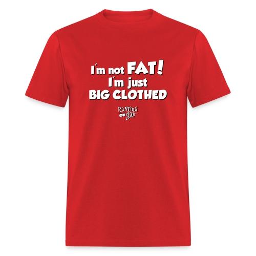 I'm Not Fat - Men's Premium T - Men's T-Shirt