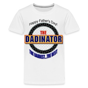 The Dadinator Premium T-Shirt For Kids - Kids' Premium T-Shirt
