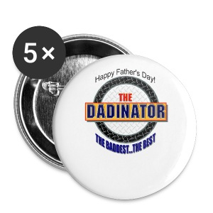 The Dadinator Button 5 Pack - Large Buttons