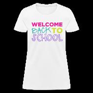 Women's T-Shirts ~ Women's T-Shirt ~ Welcome Back to School   Bright   Women's Classic