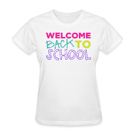 Women's T-Shirts ~ Women's T-Shirt ~ Welcome Back to School | Bright | Women's Classic