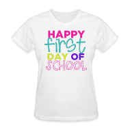 Women's T-Shirts ~ Women's T-Shirt ~ Happy First Day of School | Bright | Women's Classic