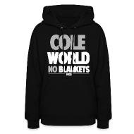 Hoodies ~ Women's Hoodie ~ Cole World No Blankets (Black / Womens T-Shirt)