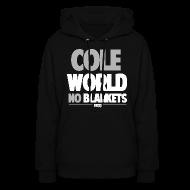 Hoodies ~ Women's Hoodie ~ Cole World No Blankets (Black / Womens T-Shirt)