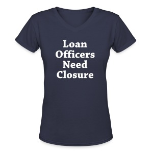 Loan Need Closure V-Neck - Women's V-Neck T-Shirt