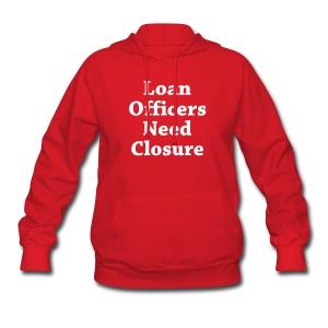 Loan Need Closure Sweatshirt - Women's Hoodie