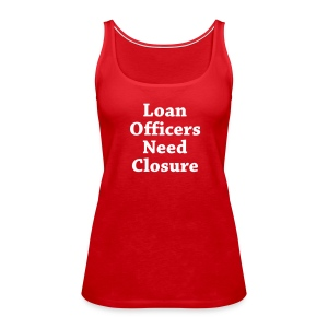 Loan Need Closure Premium - Women's Premium Tank Top