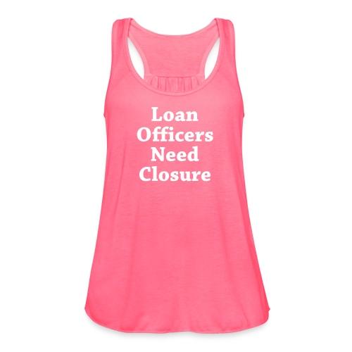 Loan Need Closure Flowy - Women's Flowy Tank Top by Bella