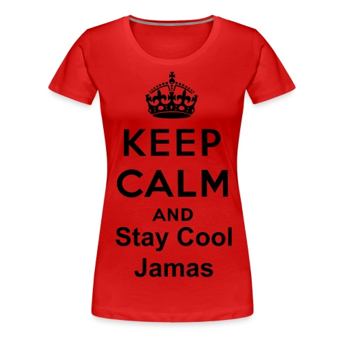 Keep Calm and Stay Cool (Female) - Women's Premium T-Shirt