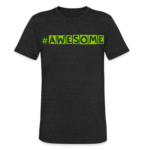 #Awesome - Unisex Tri-Blend T-Shirt