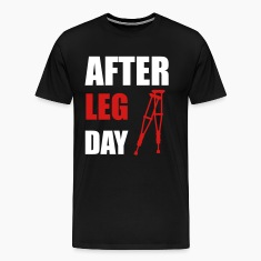 After Leg Day Crutches Funny Fitness T-Shirts