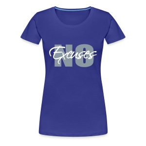No Excuses Women's Fitted Classic T-Shirt - Women's Premium T-Shirt