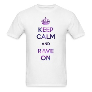 Keep Calm Rave On Men's T-shirt - Men's T-Shirt