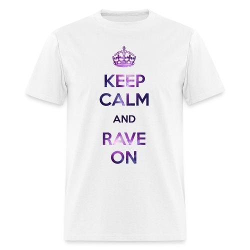 Keep Calm Rave On Men's T-shirt - Men's T-Shirt