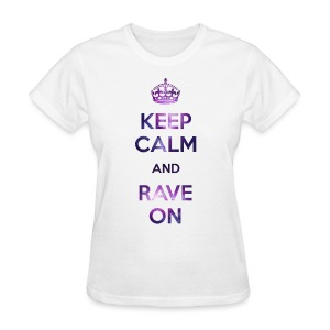 Keep Calm Rave On Women's T-shirt - Women's T-Shirt