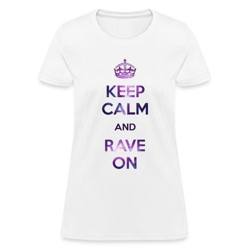 Keep Calm Rave On Women's T-shirt - Women's T-Shirt