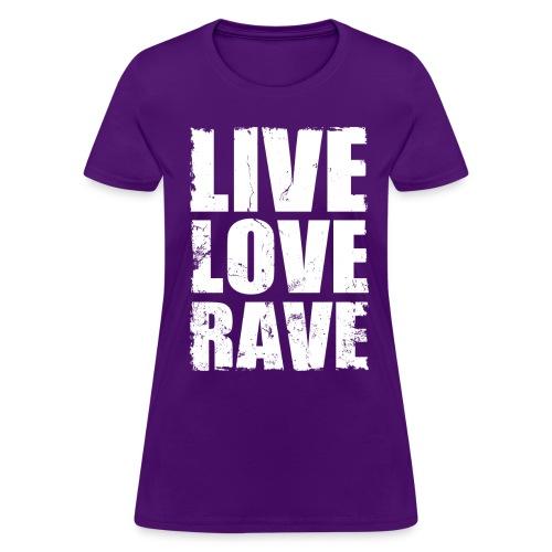 Live Love Rave Women's T-shirt - Women's T-Shirt