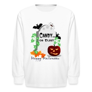 Candy Or Else Long Sleeve T-Shirt For Kids - Kids' Long Sleeve T-Shirt