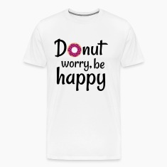 Donut worry be happy T-Shirts