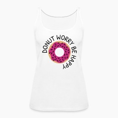 Donut worry be happy Tanks