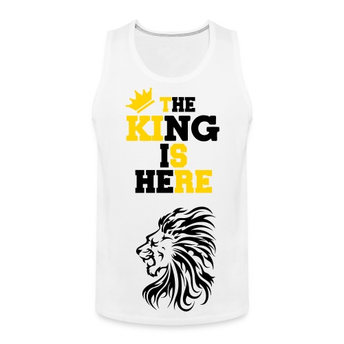 The King Is Here - Muscle Shirt - Men's Premium Tank