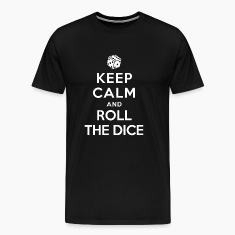 Keep Calm and Roll the dice T-Shirts