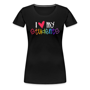 Love My Students - Women's Premium T-Shirt