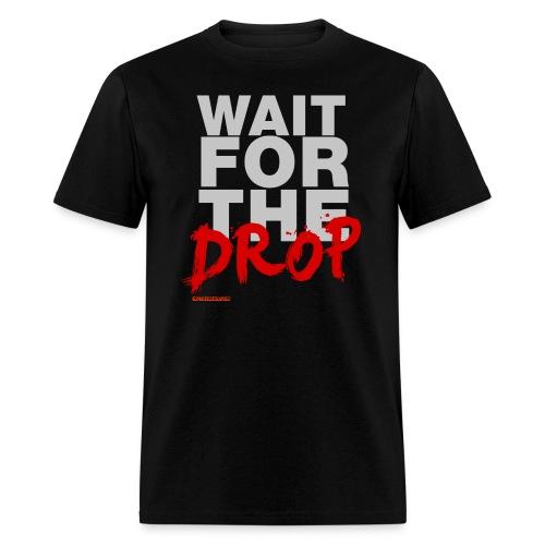Wait For The Drop Men's T-shirt - Men's T-Shirt
