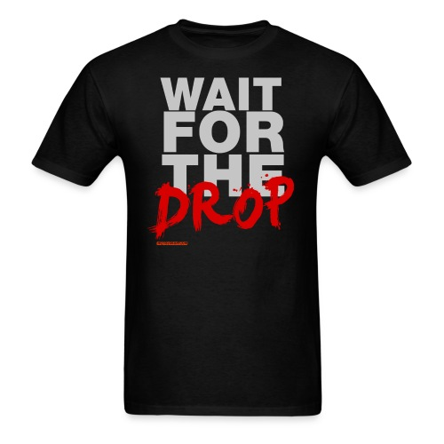 Wait For The Drop Men's T-shirt - Men's T-Shirt