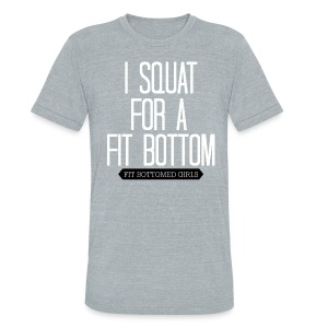 Unisex I Squat For a Fit Bottom Tee - Unisex Tri-Blend T-Shirt