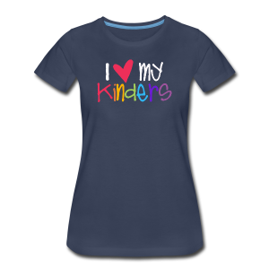 Love My Kinders - Women's Premium T-Shirt