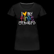 Women's T-Shirts ~ Women's Premium T-Shirt ~ Love My First Graders   Colorful   Teacher Shirts
