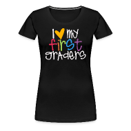 Women's T-Shirts ~ Women's Premium T-Shirt ~ Love My First Graders | Colorful | Teacher Shirts