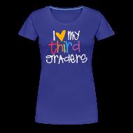Women's T-Shirts ~ Women's Premium T-Shirt ~ Love My Third Graders | Colorful | Women's