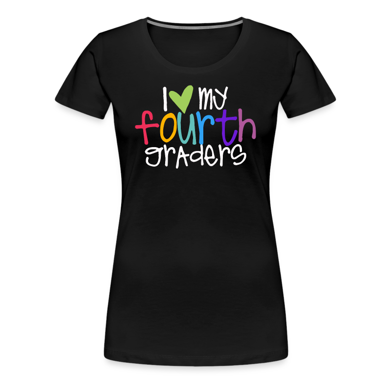 Love My Fourth Graders - Women's Premium T-Shirt
