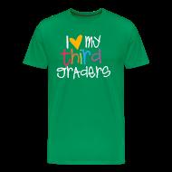 T-Shirts ~ Men's Premium T-Shirt ~ Love My Third Graders | Colorful | Men's