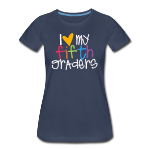 Love My Fifth Graders - Women's Premium T-Shirt