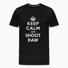 Keep Calm and Shoot Raw T-Shirts