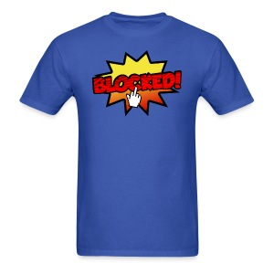 BLOCKED! - Men's T-Shirt