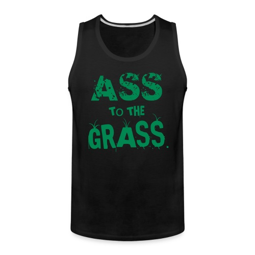 Ass to the Grass Men - Men's Premium Tank