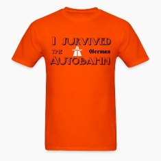 I survived the German Autobahn T-shirts