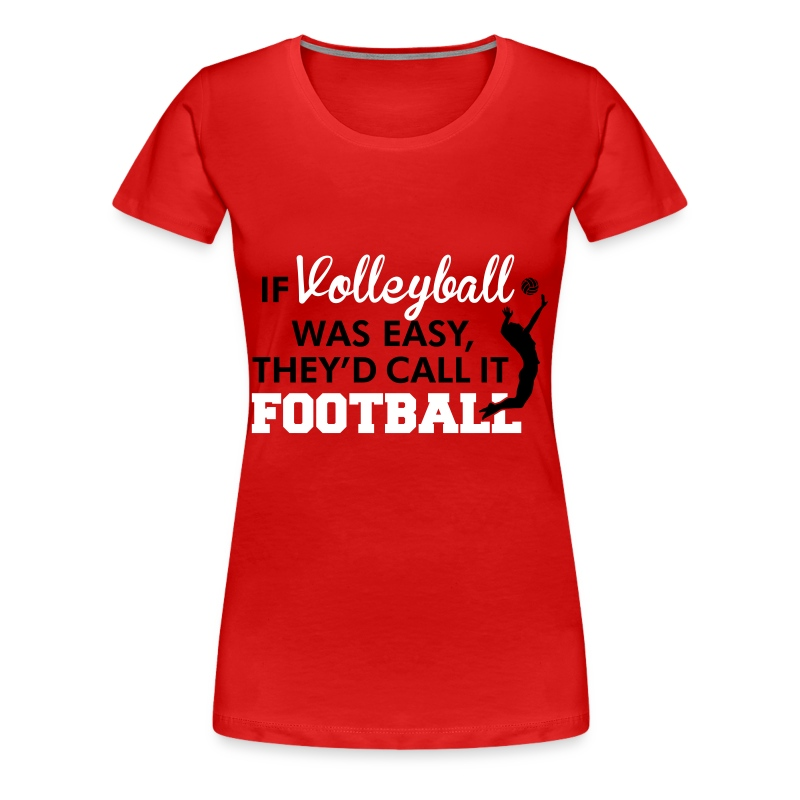 If volleyball was easy they 39 d call it football t shirt for How to design and sell t shirts
