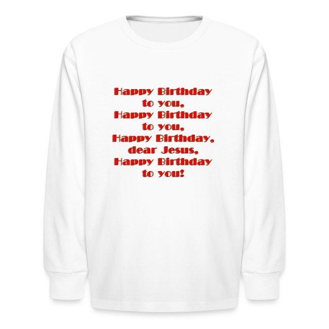 Happy Birthday Jesus Long Sleeve T-Shirt For Kids