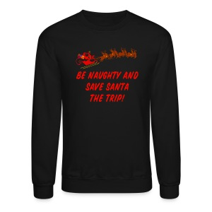 Be Naughty Crewneck Sweatshirt For Men - Crewneck Sweatshirt