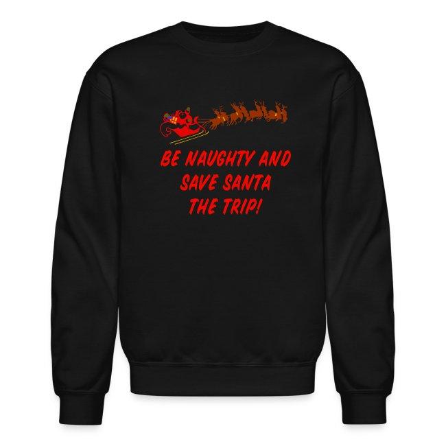 Be Naughty Crewneck Sweatshirt For Men