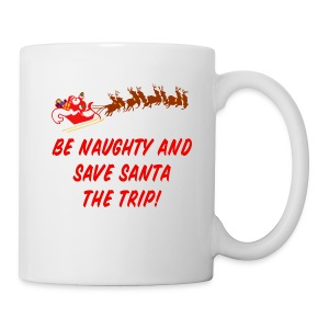 Be Naughty Ceramic Mug - Coffee/Tea Mug