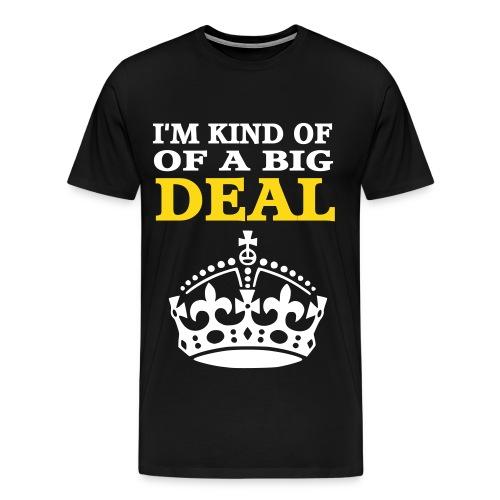 Big Deal T-Shirt - Men's Premium T-Shirt